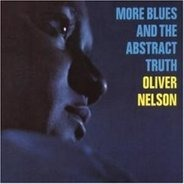 Oliver Nelson - More Blues And The Abstract Truth (Impulse Master Sessions)
