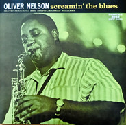Oliver Nelson / The Oliver Nelson Sextet Featuring Eric Dolphy / Richard Williams - Screamin' The Blues
