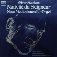 Olivier Messiaen - Almut Rößler - Nativité Du Seigneur ‧ Neun Meditationen Für Orgel