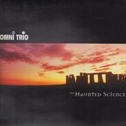 Omni Trio - The Haunted Science
