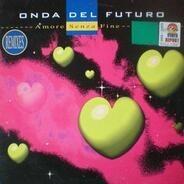 Onda Del Futuro - Amore Senza Fine Remixes