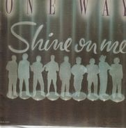 One Way - Shine on Me