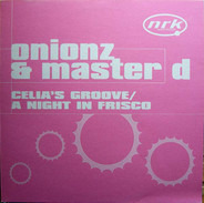 Onionz & Master D - Celia's Groove / A Night In Frisco