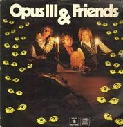 Opus III - Opus Iii & Friends
