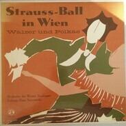 Orchester Der Wiener Staatsoper , Hans Swarowsky , Johann Strauss Jr. , Josef Strauß - Strauss-Ball In Wien: Walzer Und Polkas