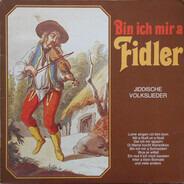 Orchestra Teatrului Evreiesc de Stat din București - Bin Ich Mir A Fidler (Jiddische Volkslieder)