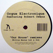Orgue Electronique Featuring Robert Owens - Our House Remixes