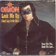Orion - Look Me Up (And Lay It On Me)
