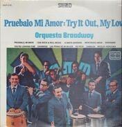Orquesta Broadway - Pruebalo Mi Amor :Try It Out, My Love