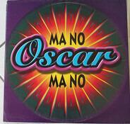 Oscar - Ma No Ma No