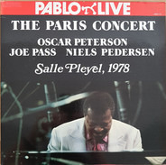 Oscar Peterson , Joe Pass , Niels-Henning Ørsted Pedersen - The Paris Concert: Salle Pleyel, 1978