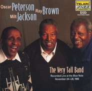 Oscar Peterson , Ray Brown , Milt Jackson - The Very Tall Band