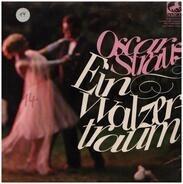 Oscar Straus - Ein Walzertraum