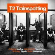Underworld / Iggy Pop / Blondie / a.o. - T2 Trainspotting (Original Motion Picture Soundtrack)