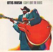 Otis Rush - I Can't Quit the Blues