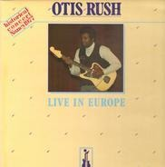 Otis Rush - Live in Europe