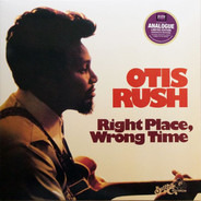 Otis Rush - Right Place Wrong..