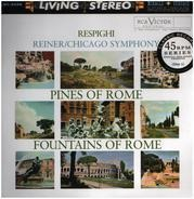 Ottorino Respighi - Pines Of Rome / Fountains Of Rome