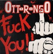 Ottorongo - Fuck You