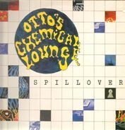 Otto's Chemical Lounge - Spillover