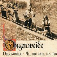 Ougenweide - Ougenweide / All Die Weil Ich Mag