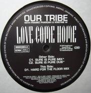 Our Tribe With Franke Pharoah & Kristine W - Love Come Home