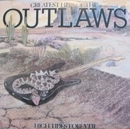 Outlaws - Greatest Hits Of The Outlaws, High Tides Forever