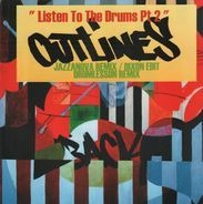 Outlines - Listen To The Drums Pt. 2