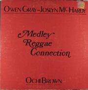 Owen Gray - Joslyn McHardy / O'Chi Brown - Medley Reggae Connection
