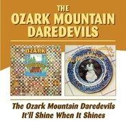 Ozark Mountain Daredevils - Ozark Mountain Daredevils/It'Ll Shine When It Shin