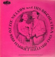 Ozzie Nelson and His Orchestra - featuring Harriet Hilliard 1936-1941