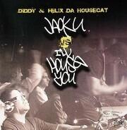 P. Diddy & Felix Da Housecat - Jack U vs I'll House You