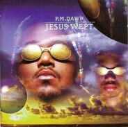 P.M. Dawn - Jesus Wept