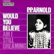 P.P. Arnold - Would You Believe