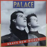 Palace - Brave New World