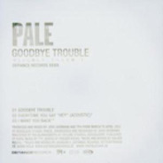 Pale - GOODBYE TROUBLE