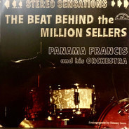 Panama Francis And His Orchestra - The Beat Behind The Million Sellers