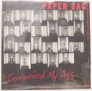 Paper Bag - Improvised My Ass