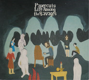Papercuts - Life Among the Savages
