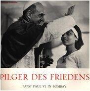 Papst Paul VI. - Pilger Des Friedens - Papst Paul VI. In Bombay