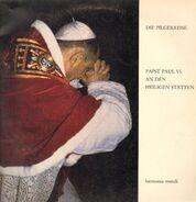 Papst Paul VI. - Die Pilgerreise - Papst Paul VI. an den Heiligen Stätten