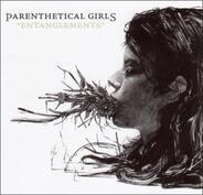 parenthetical girls - Entanglements