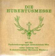 Parforcehorngruppe Altenkirchen Ww., Hermann Neuhaus - Die Hubertusmesse nach J.Cantin