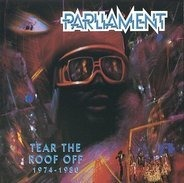 Parliament - Tear The Roof Off - 1974-1980