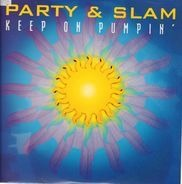 Party & Slam - Keep On Pumpin'