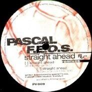 Pascal F.E.O.S. - Straight Ahead Remixes