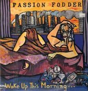 Passion Fodder - Woke Up This Morning…