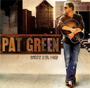 Pat Green - What I'm For