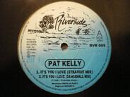Pat Kelly - It's You I Love