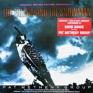 Pat Metheny Group - The Falcon And The Snowman (Original Motion Picture Soundtrack)